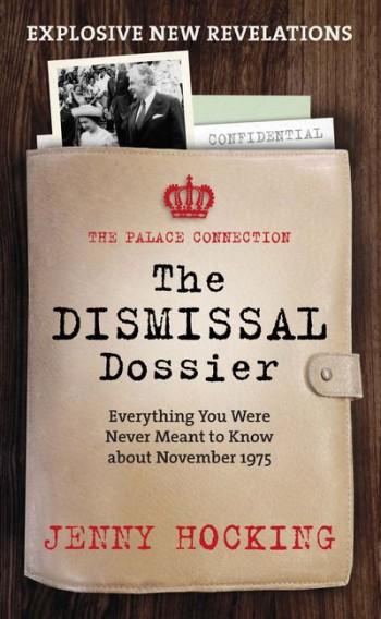 DISMISSAL DOSSIER Everything You Were Never Meant to Know about November 1975