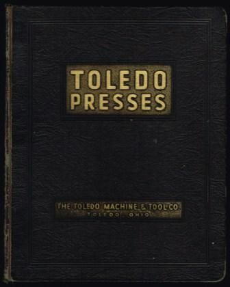 The 'Toledo' Presses and Other Machinery, Dies and Special Tools