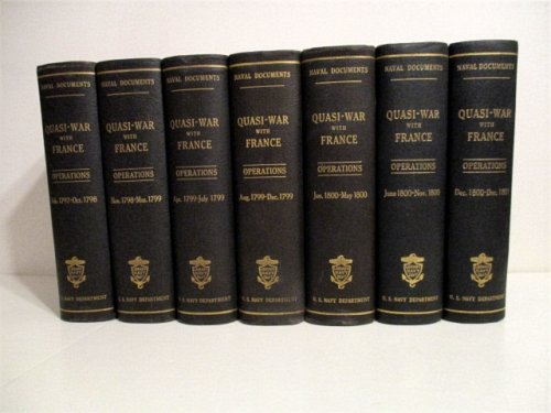 Naval Documents Related to the Quasi-War Between the United States and France Naval Operations. Complete set of 7 vols.