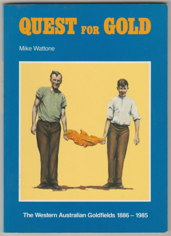 QUEST FOR GOLD: The Western Australian Goldfields 1886-1985