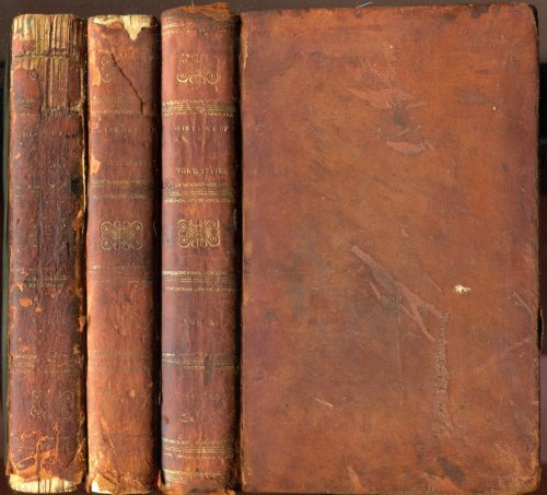 Complete History of the United States of America, Embracing the Whole Period from the Discovery of North America Down to the Year 1820 in Three Volumes