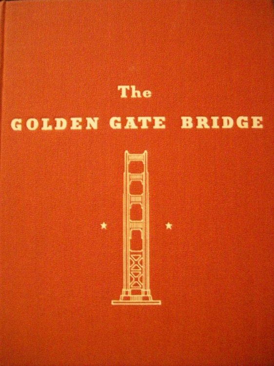 The Golden Gate Bridge : Report of the Chief Engineer to the Board of Directors of the Golden Gate Bridge and Highway District September 1937