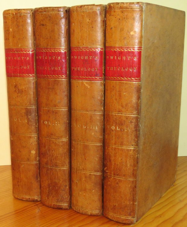 Theology Explained and Defended, in a Series of Sermons; by Timothy Dwight, S.T.D. L.L.D. Late President of Yale College. With a Memoir of the Life of the Author. In Four Volumes. Fifth Edition.