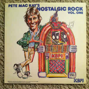 Pete Mac Kay's Nostalgic Rock Vol. 1 Label: Columbia Special Products ‎ P16388 Format: Vinyl, LP, Compilation Country: US Released: 1981 Genre: Rock Style: Rock & Roll