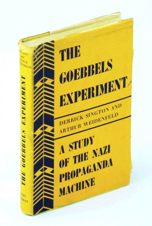 The Goebbels experiment A study of the Nazi propaganda machine